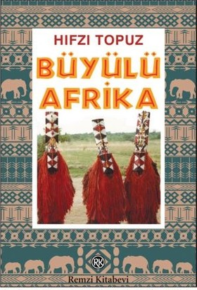 Büyülü Afrika - Hıfzı Topuz