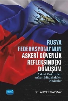 Rusya Federasyonu'nun Askeri Güvenlik Refleksindeki Dönüşüm