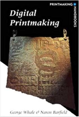 Digital Printmaking Printmaking Handbooks