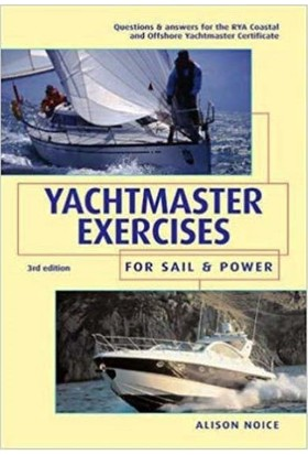 Yachtmaster Exercises For Sail And Power: