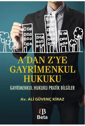 A'Dan Z'Ye Gayrimenkul Hukuku - Ali Güvenç Kiraz