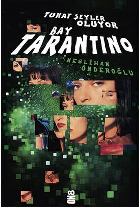 Tuhaf Şeyler Oluyor Bay Tarantino - Neslihan Önderoğlu