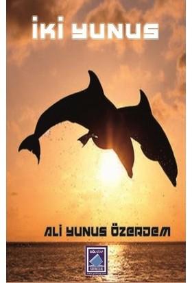 İki Yunus - Ali Yunus Özerdem