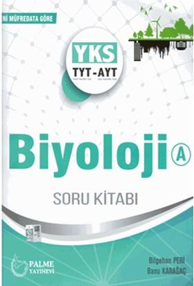 Palme TYT-AYT Biyoloji A Soru Kitabı - Banu Karaağaç - Bilgehan Peri