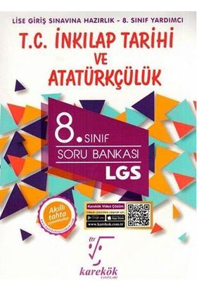 Karekök 8. Sınıf LGS T.C. İnkılap Tarihi ve Atatürkçülük Soru Bankası