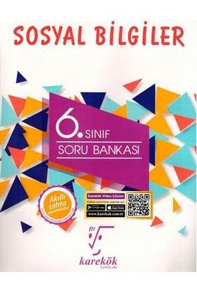 Karekök 6. Sınıf Sosyal Bilgiler Soru Bankası-Yeni - Fatih Dumangöz;Fatih Karaot;Nusret Şahin
