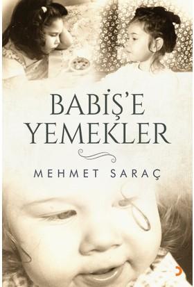 Babiş'E Yemekler - Mehmet Saraç
