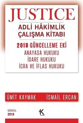 Justıce Adli Hakimlik Çalışma Kitabı 2018 Güncelleme Eki - Ümit Kaymak - İsmail Ercan