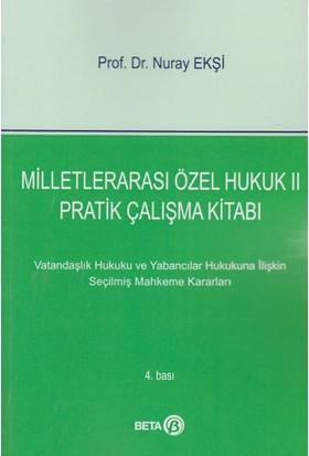Milletlerarası Özel Hukuk 2 Pratik Çalışma Kitabı - Nuray Ekşi
