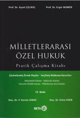 Milletlerarası Özel Hukuk Pratik Çalışma Kitabı - F. Kerem Giray - Emre Esen - Aysel Çelikel - Ergin Nomer