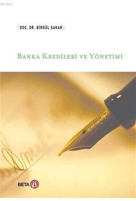 Banka Kredileri ve Yönetimi - Birgül Şakar