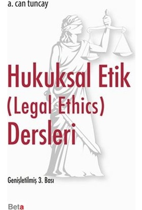 Hukuksal Etik (Legal Ethics) Ders Notları - A. Can Tuncay