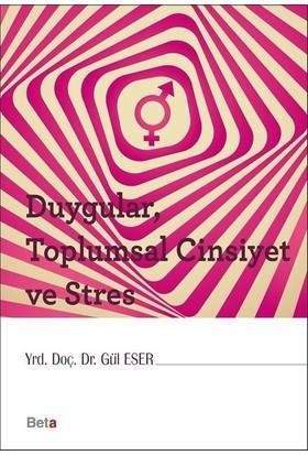 Duygular, Toplumsal Cinsiyet ve Stres - Gül Eser