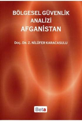 Bölgesel Güvenlik Analizi Afganistan - Z.Nilüfer Karacasulu