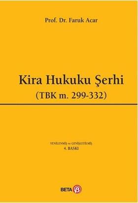 Kira Hukuku Şerhi (Tbk m.299-326) - Faruk Acar