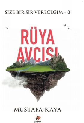 Rüya Avcısı:Size Bir Sır Vereceğim 2 - Mustafa Kaya