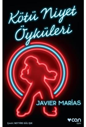 Kötü Niyet Öyküleri - Javier Marias