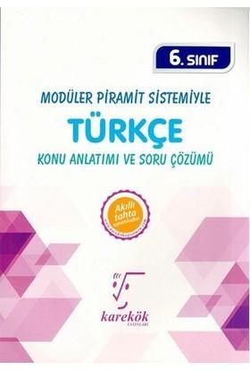 Karekök 6. Sınıf Modüler Piramit Sistemiyle Türkçe Konu Anlatımı Ve Soru Çözümü Yeni - Meltem Ünal