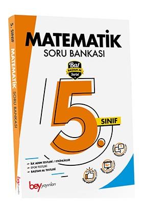 Bey Yayınları 5. Sınıf Matematik Soru Bankası