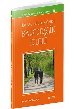 İslam Kültüründe Kardeşlik Ruhu