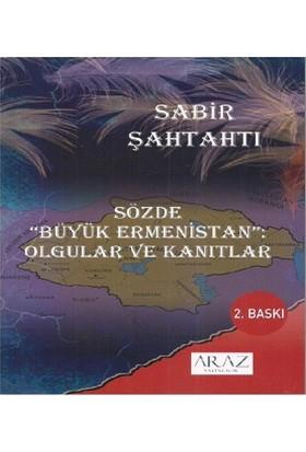 Sözde Büyük Ermenistan Olgular Ve Kanıtlar