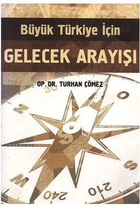 Büyük Türkiye İçin Gelecek Arayışı