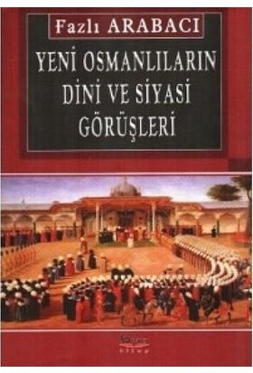 Yeni Osmanlıların Dini Ve Siyasi Görüşleri