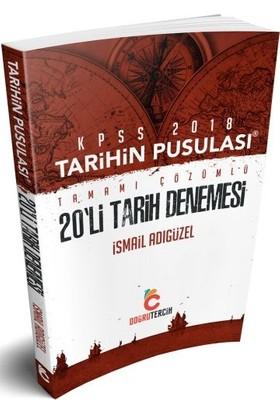 Doğru Tercih Yayınları 2018 Kpss Tarihin Pusulası Tamamı Çözümlü 20 Deneme - İsmail Adıgüzel