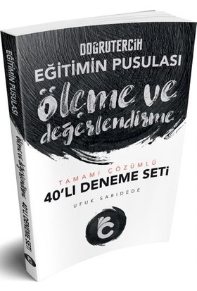 Doğru Tercih Yayınları 2018 Eğitimin Pusulası Ölçme Ve Değerlendirme Tamamı Çözümlü 40'Lı Deneme Seti - Ufuk Sarıdede