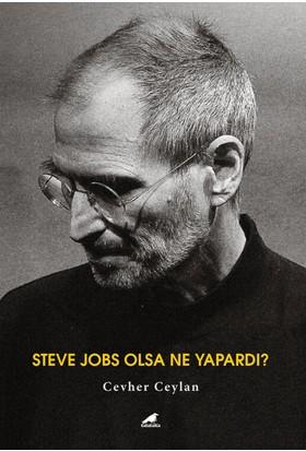 Steve Jobs Olsa Ne Yapardı? - Cevher Ceylan