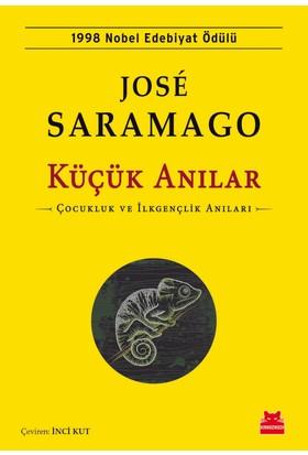 Küçük Anılar:Çocukluk Ve İlkgençlik Anıları - Jose Saramago