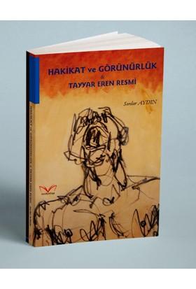 Hakikat Ve Görünürlük&Tayyar Eren Resmi - Serdar Aydın