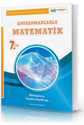 Antrenmanlarla Matematik 7. Sınıf - Halil İbrahim Küçükkaya
