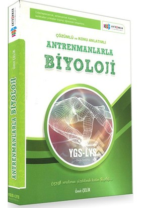Antremanlarla Biyoloji YGS LYS Çözümlü ve Konu Anlatımlı- Ümit Çelik