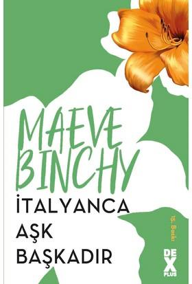 İtalyanca Aşk Başkadır - Maeve Binchy