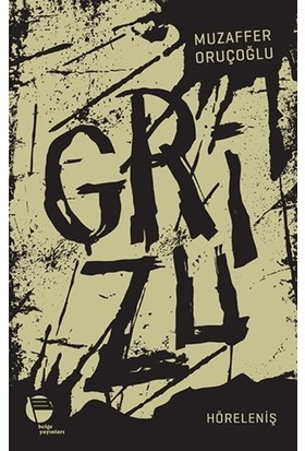 Grizu 4-Höreleniş - Muzaffer Oruçoğlu