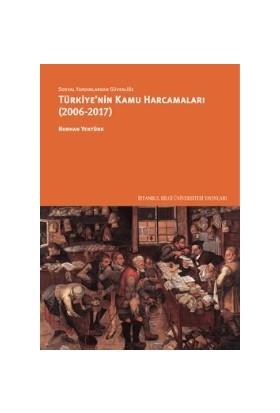 Sosyal Yardımlardan Güvenliğe Türkiye'Nin Kamu Harcamaları (20062017) - Nurhan Yentürk