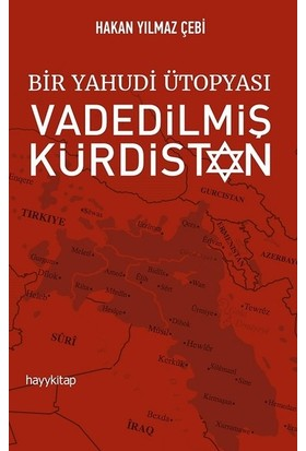 Bir Yahudi Ütopyası-Vadedilmiş Kürdistan - Hakan Yılmaz Çebi