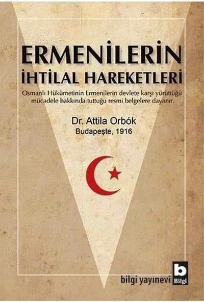 Ermenilerin İhtilal Hareketleri - Attila Orbok