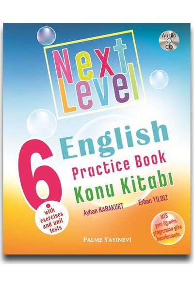Palme Yayıncılık 6. Sınıf Next Level English Practice Book Konu Kitabı - Ayhan Karakurt