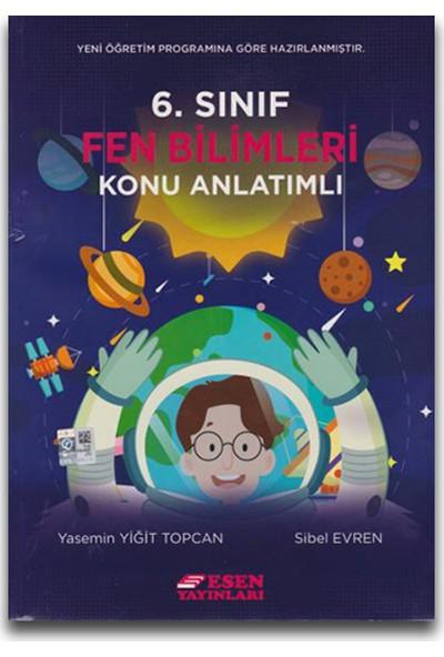 Esen Yayınları 6. Sınıf Fen Bilimleri Konu Anlatımlı - Yasemin Yiğit Topcan Sibel Evren