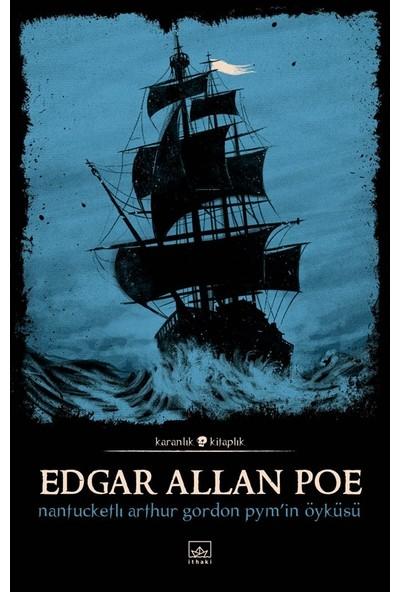 Nantucketli Arthur Gordon Pym'in Öyküsü - Edgar Allan Poe