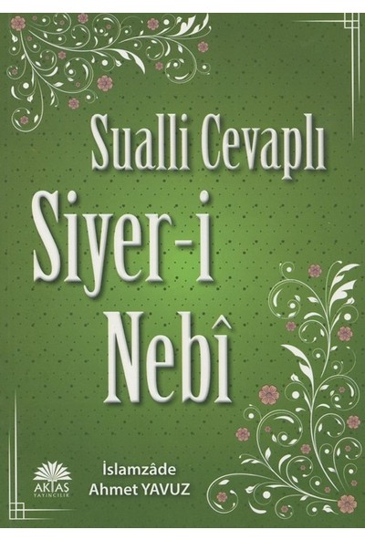 Sualli Cevaplı Siyer-İ Nebi - Ahmet Yavuz