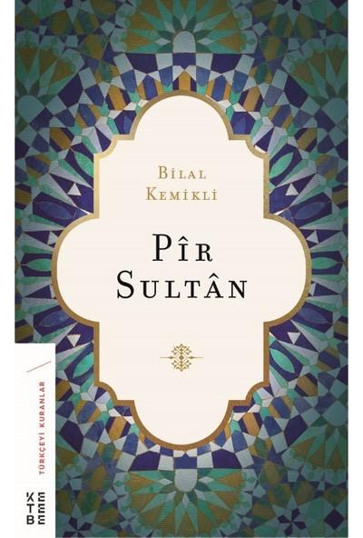 Pir Sultan - Bilal Kemikli