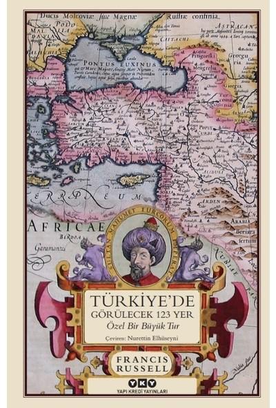 Türkiye'de Görülecek 123 Yer - Francis Russell