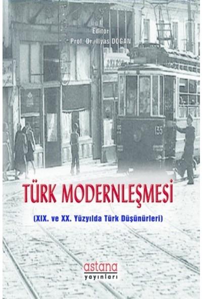 Türk Modernleşmesi - İlyas Doğan