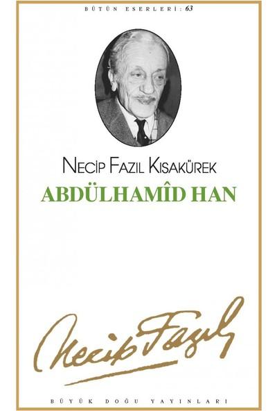 Abdülhamid Han - Bütün Eserleri 71 - Necip Fazıl Kısakürek