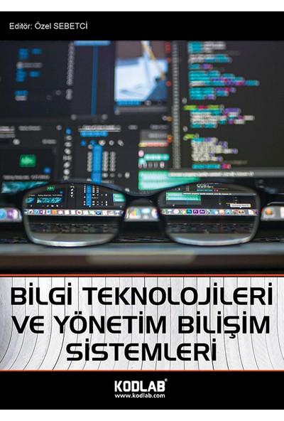 Bilgi Teknolojileri Ve Yönetim Bilişim Sistemleri - Özel Sebetci