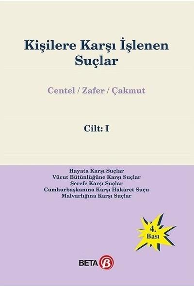 Kişilere Karşı İşlenen Suçlar - Nur Centel - Hamide Zafer - Özlem Çakmut