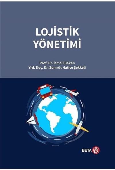Lojistik Yönetimi - İsmail Bakan - Zümrüt Hatice Şekkeli